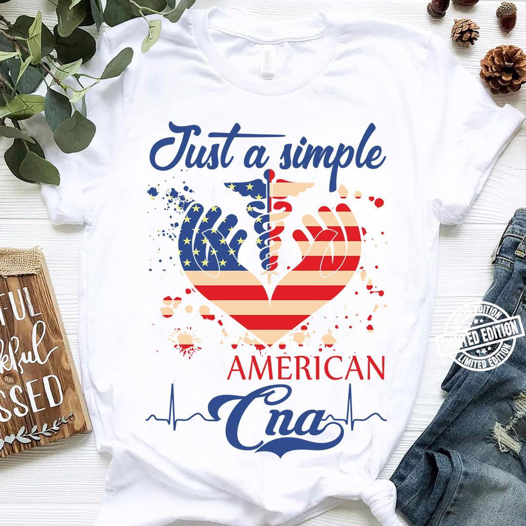 Just A Simple American Cna shirt